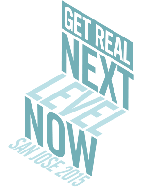 Get Real Next Level Now San Jose 2015